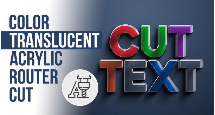 Color Translucent Acrylic Router Cut